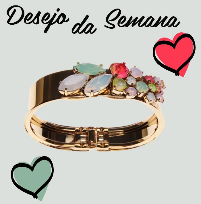 MeninaIT Deisi Remus Blog de Moda Desejo da Semana Bracelete Sabrina Dehoff