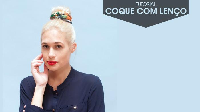 Como fazer coque de cabelo com lenço Blog de moda feminina MeninaIT