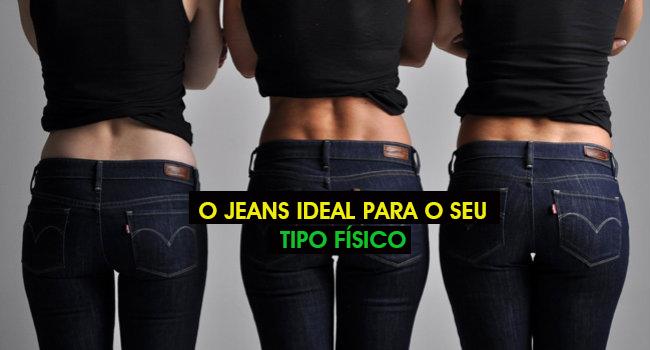 descubra a calça jeans ideal para seu tipo físico