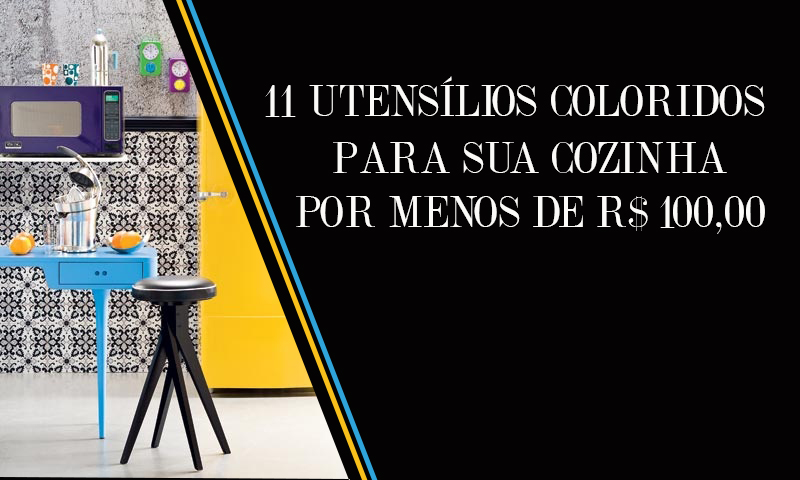 11 utensílios coloridos para cozinha por menos de 100 reais