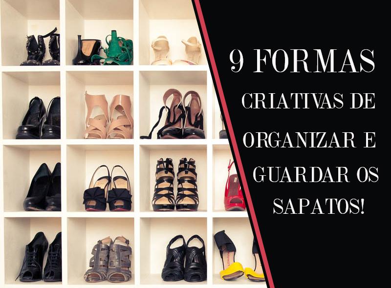 9 formas para organizar e guardar os sapatos