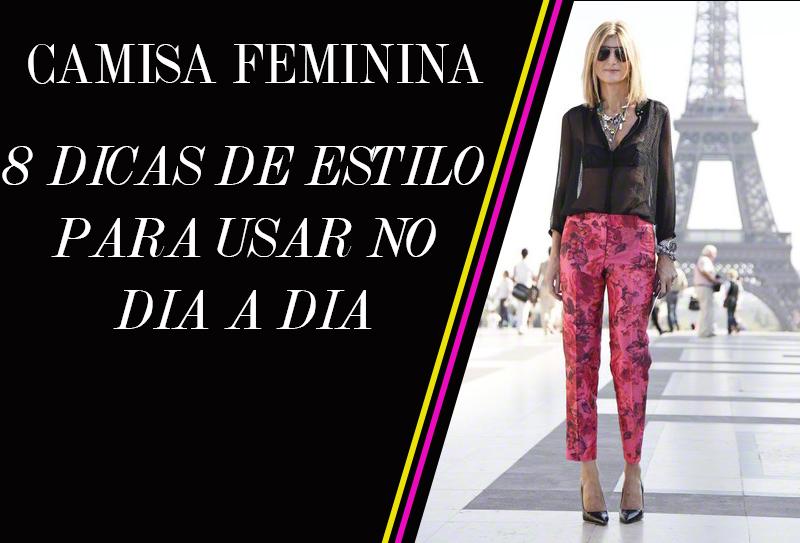 Camisa social feminina 8 dicas de estilo para usar no dia a dia