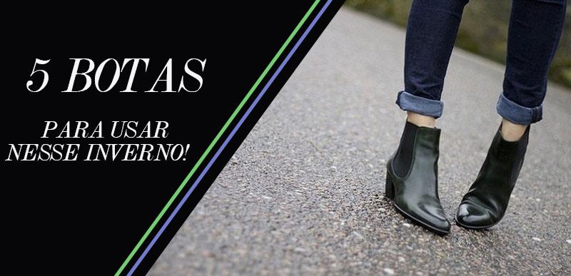 5 modelos de botas tendência inverno 2014 Dicas de moda e estilo por Deisi Remus