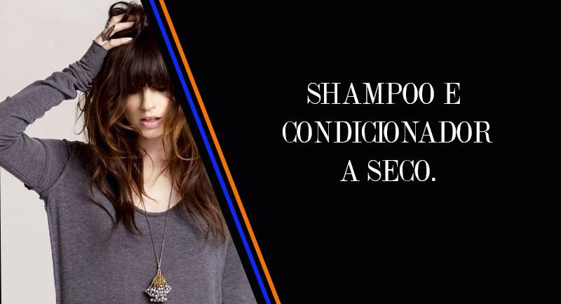 como usar e para o que serve shampoo e condicionador a seco